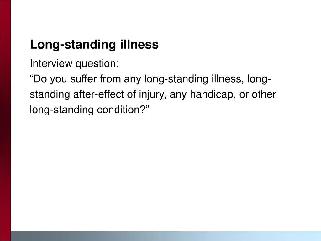 Long-standing illness