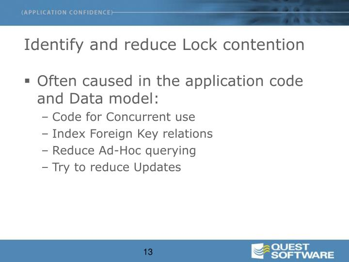 Identify and reduce Lock contention