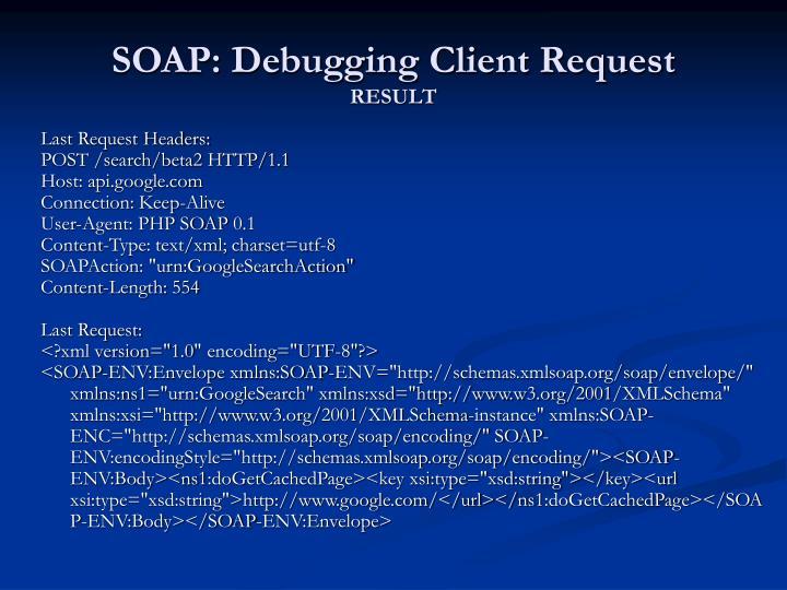 SOAP: Debugging Client Request