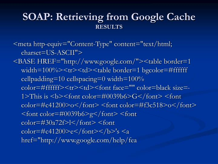 SOAP: Retrieving from Google Cache