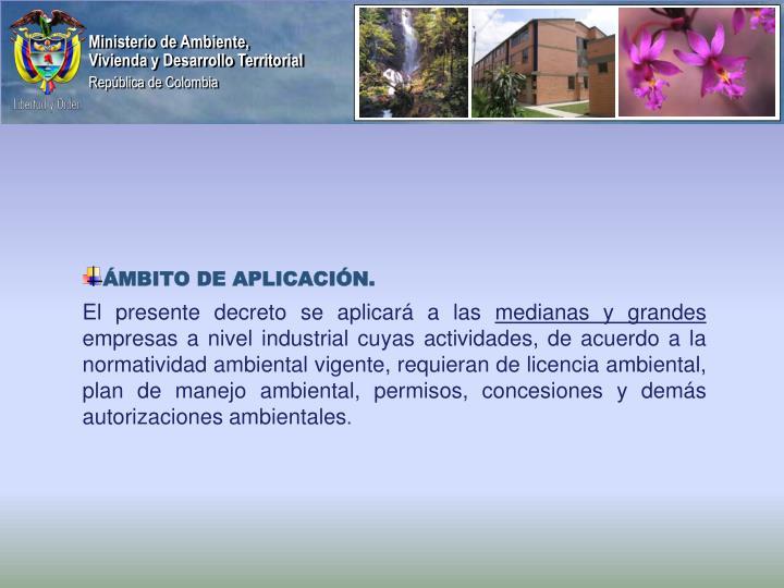 ÁMBITO DE APLICACIÓN.