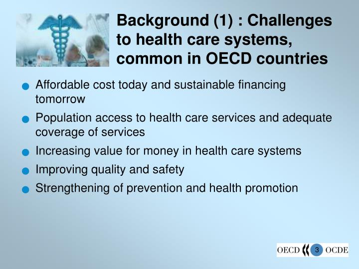 Background 1 challenges to health care systems common in oecd countries