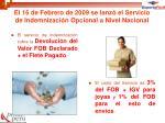el 16 de febrero de 2009 se lanz el servicio de indemnizaci n opcional a nivel nacional