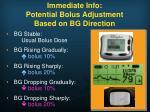 immediate info potential bolus adjustment based on bg direction