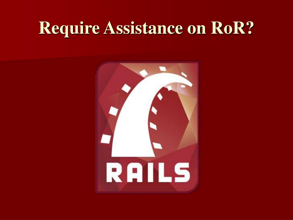 Require Assistance on RoR?
