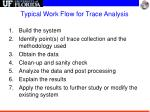 typical work flow for trace analysis