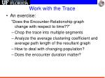 work with the trace1