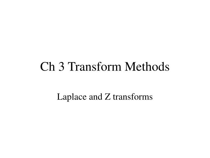 ch 3 transform methods n.