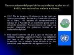 reconocimiento del papel de las autoridades locales en el mbito internacional en materia ambiental