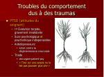 troubles du comportement dus des traumas3