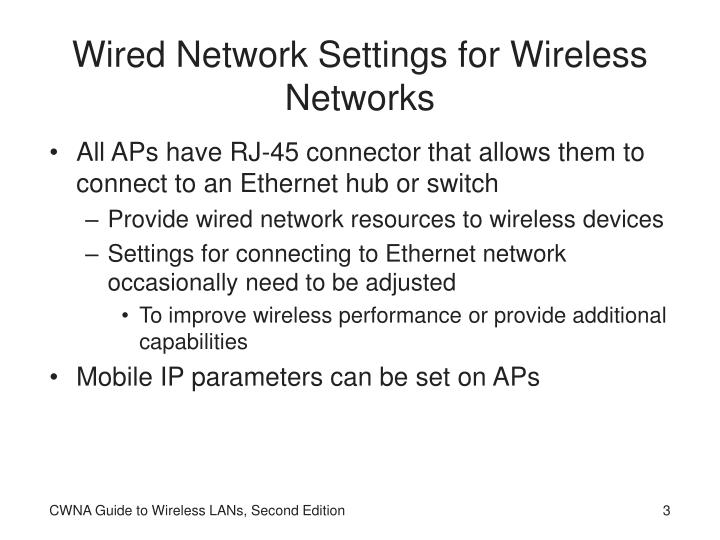 Wired network settings for wireless networks