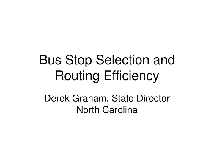 bus stop selection and routing efficiency n.