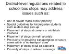 district level regulations related to school bus stops may address issues such as