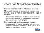 school bus stop characteristics1