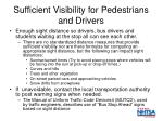 sufficient visibility for pedestrians and drivers