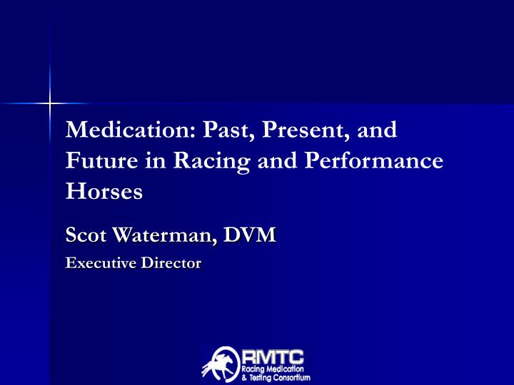 medication past present and future in racing and performance horses n.