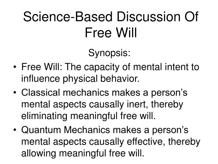 science based discussion of free will n.