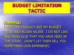 budget limitation tactic