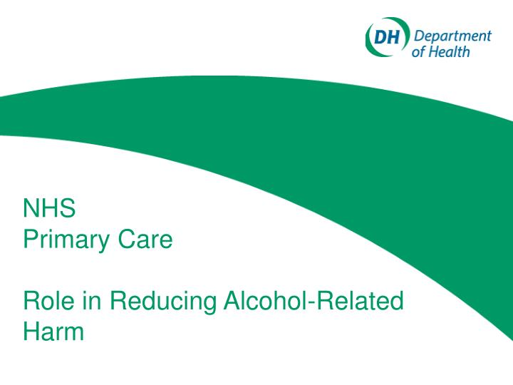 nhs primary care role in reducing alcohol related harm n.