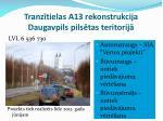 tranz tielas a13 rekonstrukcija daugavpils pils tas teritorij