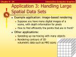 application 3 handling large spatial data sets