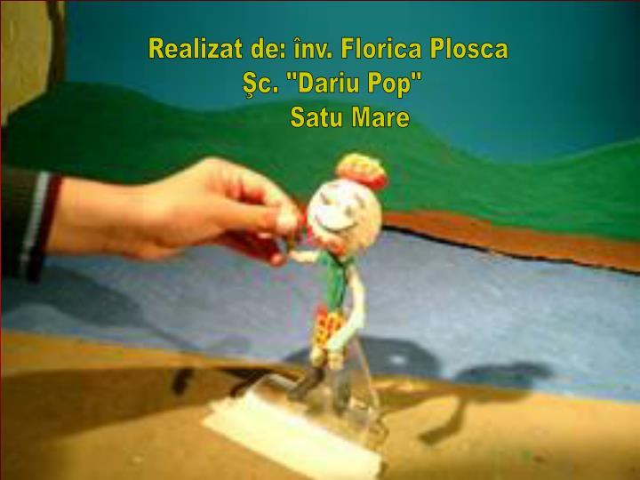 Realizat de: înv. Florica Plosca
