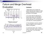 failure and merge overhead evaluation