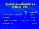 doen as relacionadas ao asbesto dra