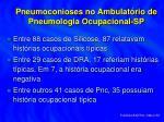 pneumoconioses no ambulat rio de pneumologia ocupacional sp