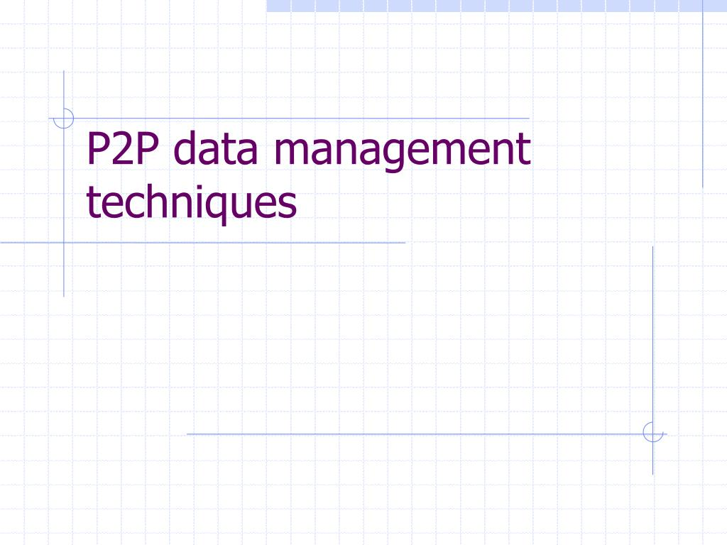 P2P data management techniques