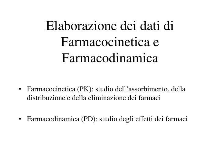 Elaborazione dei dati di farmacocinetica e farmacodinamica