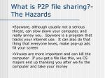 what is p2p file sharing the hazards