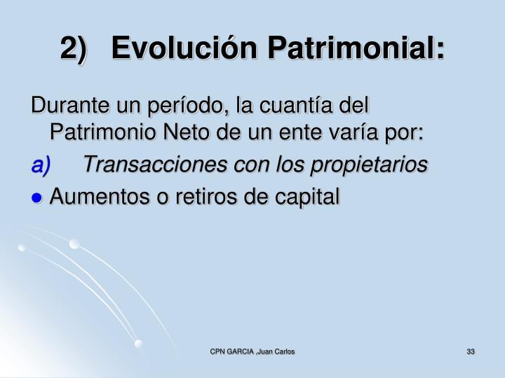 2)Evolución Patrimonial: