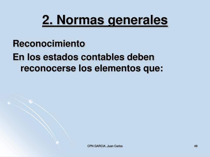 2. Normas generales