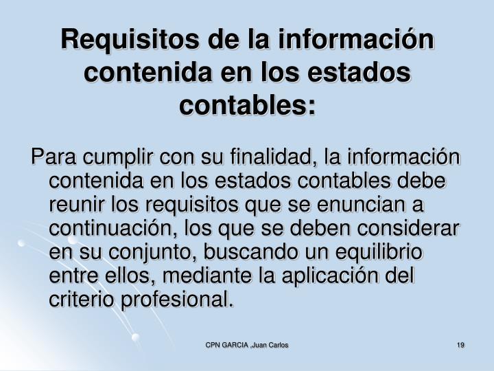 Requisitos de la información contenida en los estados contables: