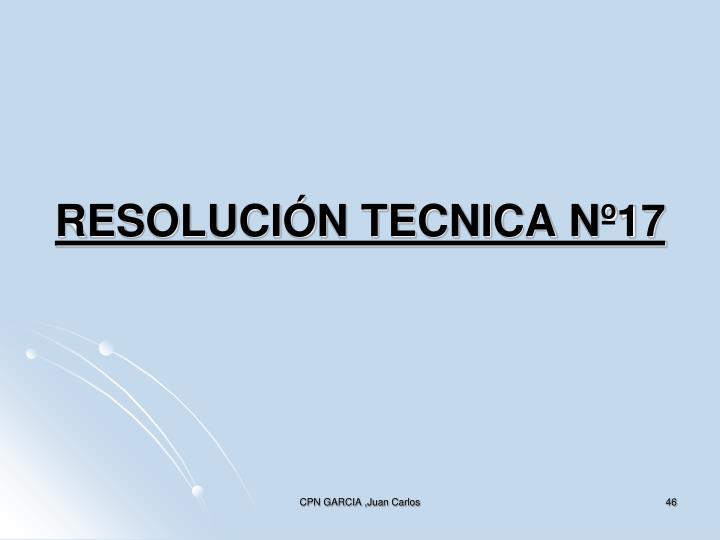 RESOLUCIÓN TECNICA Nº17