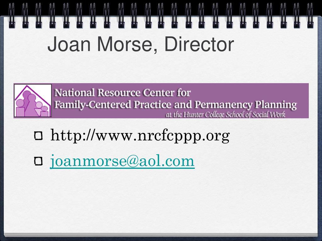 Joan Morse, Director