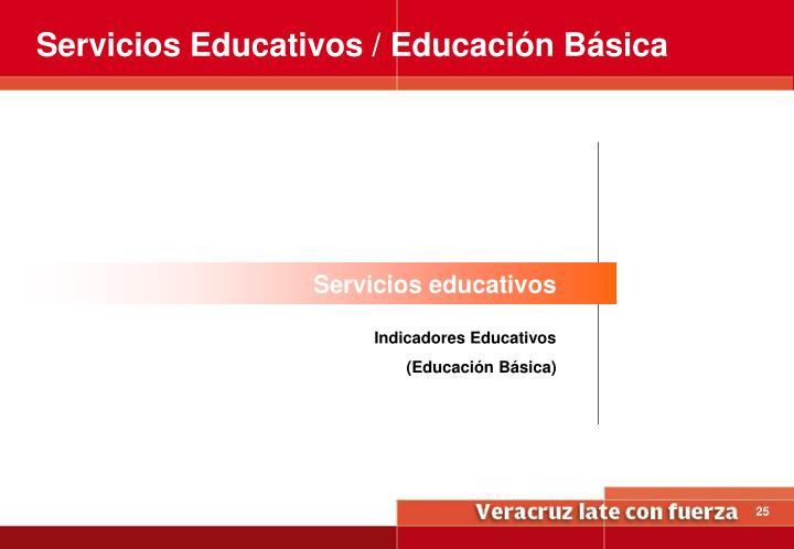 Servicios Educativos / Educación Básica