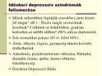 id skori depressz v szindr m k felismer se