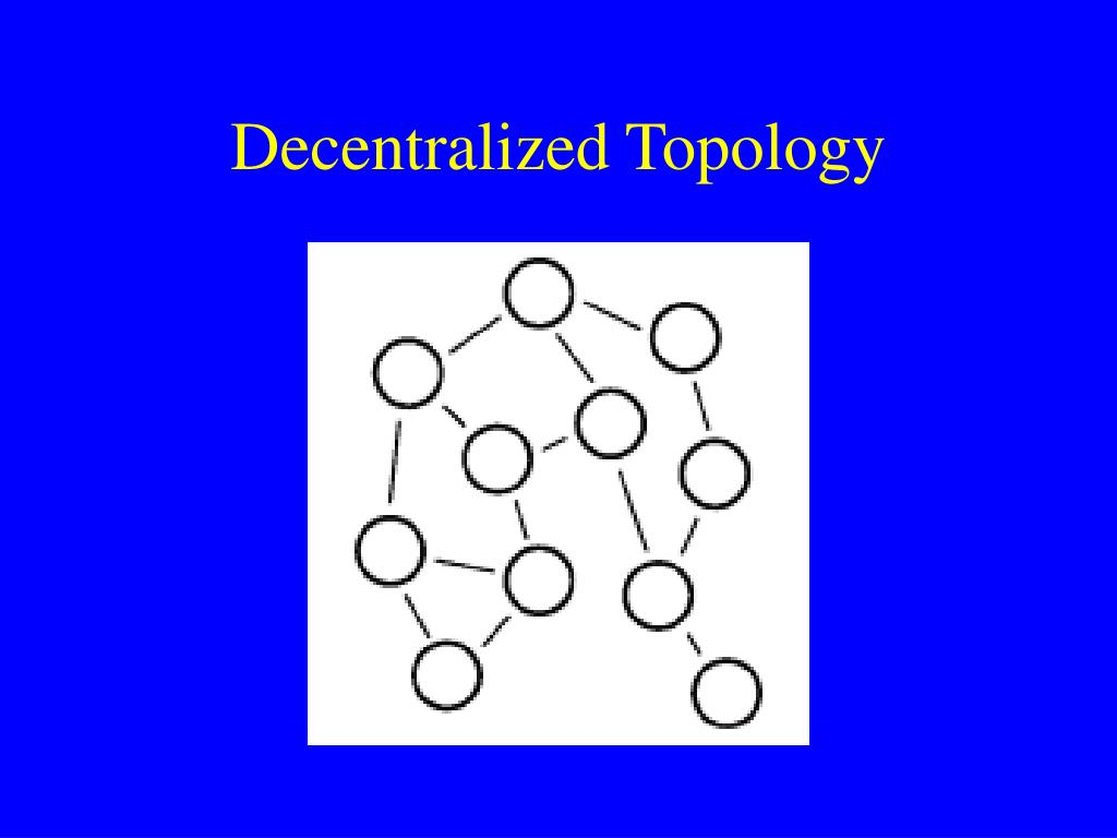Decentralized Topology