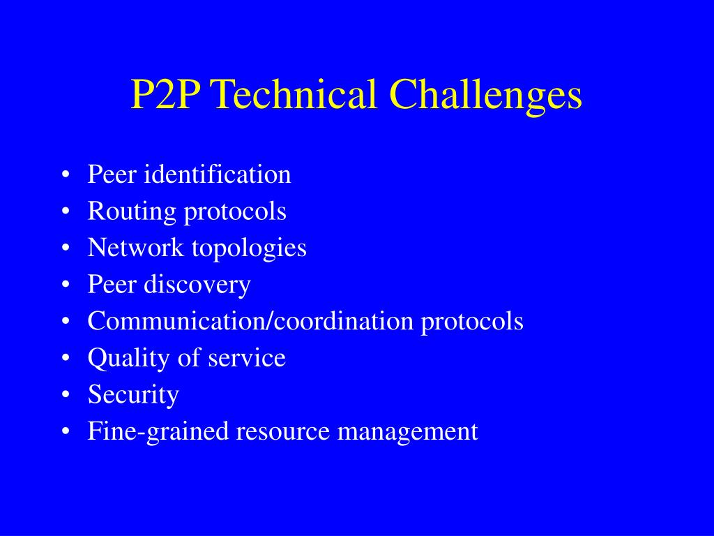 P2P Technical Challenges