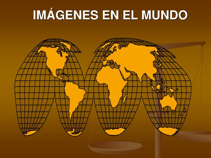 IMÁGENES EN EL MUNDO