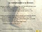 le moltiplicazioni e le divisioni