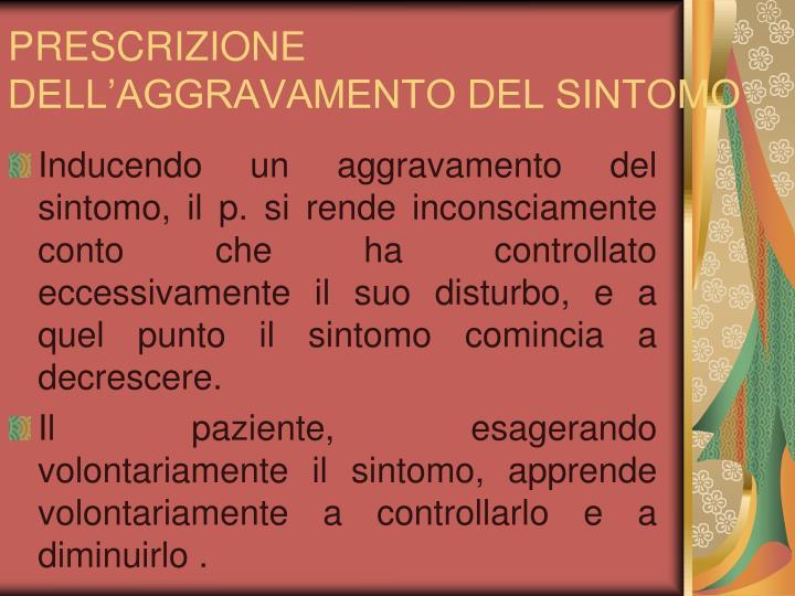 PRESCRIZIONE DELL'AGGRAVAMENTO DEL SINTOMO
