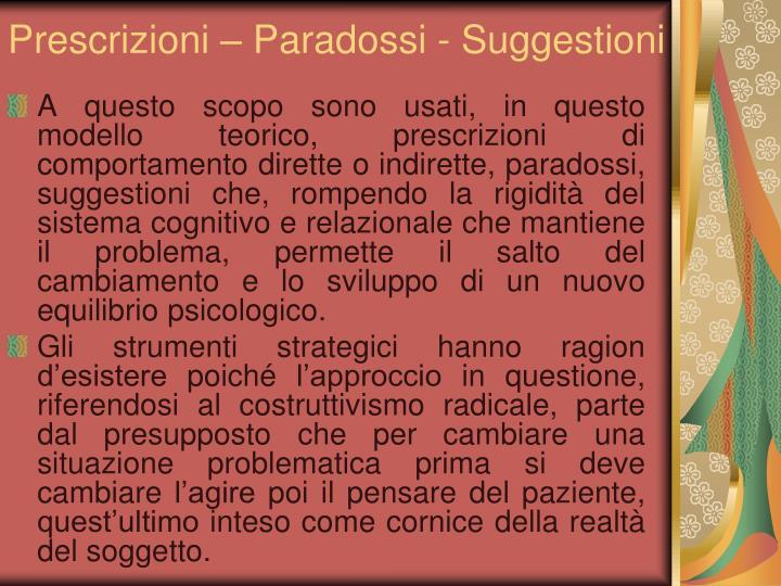 Prescrizioni – Paradossi - Suggestioni