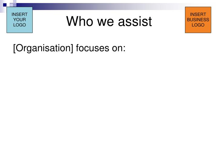 Who we assist