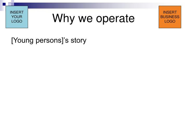 Why we operate