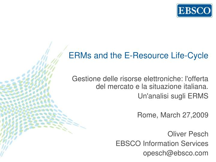 erms and the e resource life cycle n.