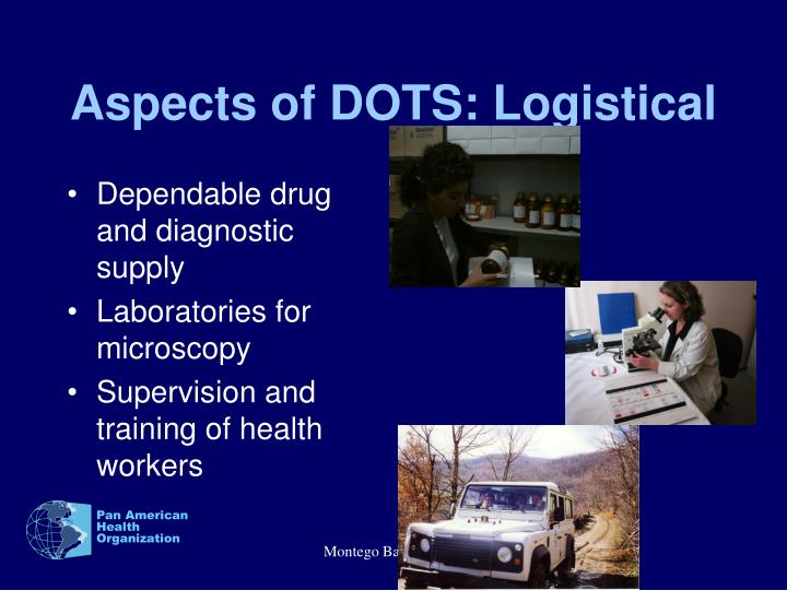 Aspects of DOTS: Logistical