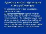 aspectos eticos relacionados con la psicoterapia1